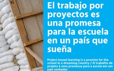 Artículo. El trabajo por proyectos es una promesa para la escuela en un país que sueña.