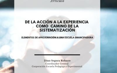 Artículo. De la acción a la experiencia como camino de la sistematización. Elementos de aproximación a una escuela emancipadora