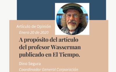 A propósito del artículo del profesor Wasserman publicado en El Tiempo.