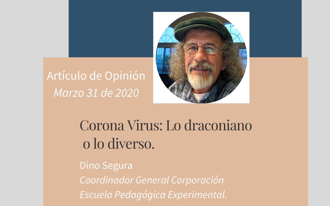 Opinión. Corona Virus: Lo draconiano o lo diverso.  Dino Segura.