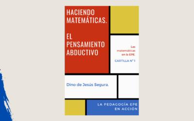 Haciendo Matemáticas. El pensamiento abductivo. Dino Segura.