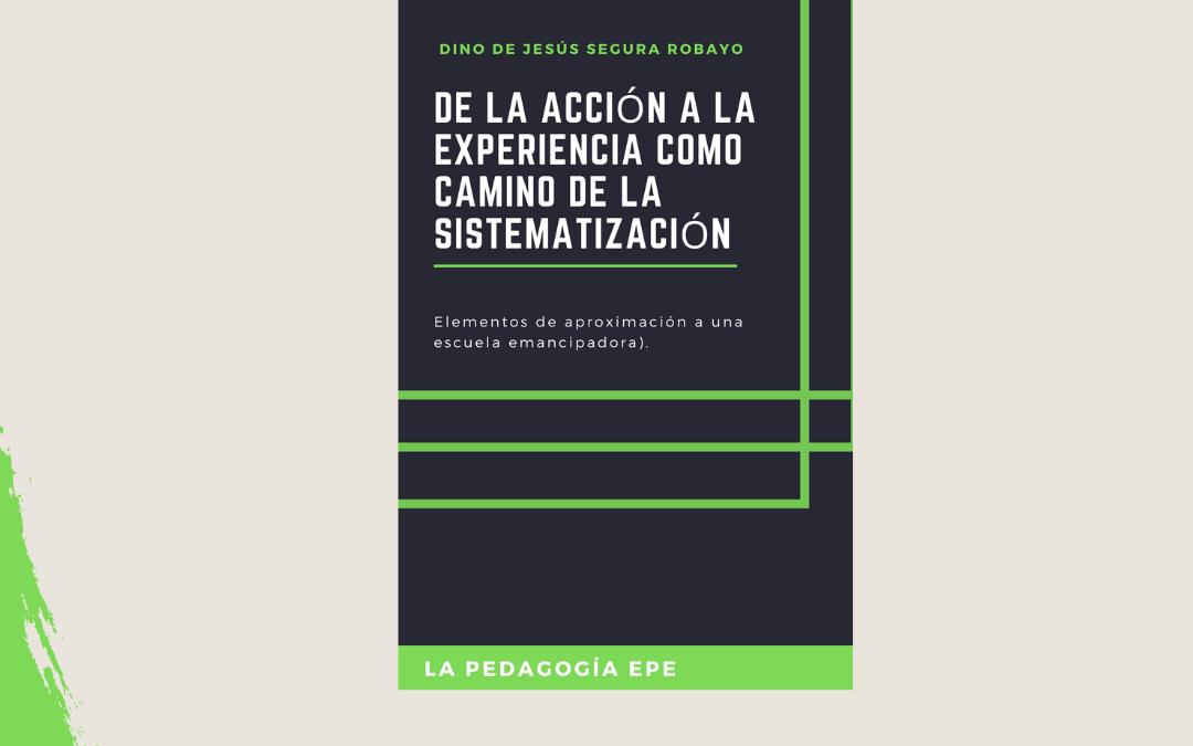 Cartilla De la acción a la  experiencia como camino de la sistematización. Dino Segura