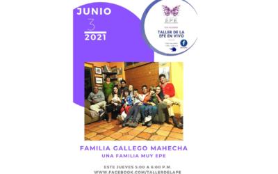 LA FAMILIA GALLEGO MAEHCHA UNA FAMILIA MUY EPE. TALLER DE LA EPE EN VIVO