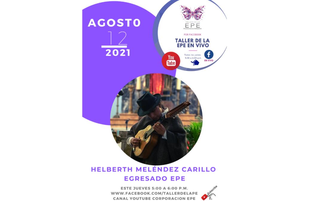 Helbert Meléndez Egresado EPE Taller de la EPE en Vivo